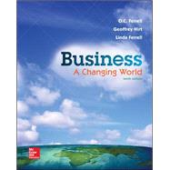 Business: A Changing World - Standalone Book 10th Edition by Ferrell, O. C.; Hirt, Geoffrey; Ferrell, Linda, 9781259179396