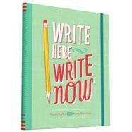 Write Here, Write Now by Larue, Nicole; Lee, Naomi Davis, 9781452129396