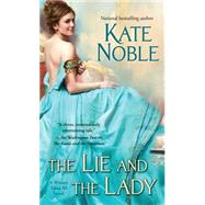 The Lie and the Lady by Noble, Kate, 9781476749396