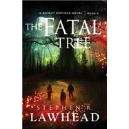 The Fatal Tree by Lawhead, Steve, 9781595549396