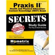 Praxis II Health and Physical Education Content Knowledge (5857) Exam Secrets: Praxis II Test Review for the Praxis II: Subject Assessments by Mometrix Exam Secrets Test Prep Team, 9781630949396