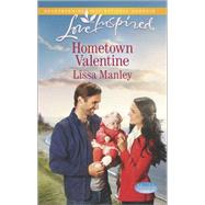 Hometown Valentine by Manley, Lissa, 9780373879397