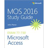 MOS 2016 Study Guide for Microsoft Access by Pierce, John, 9780735699397