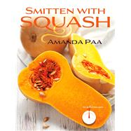 Smitten With Squash by Paa, Amanda Kay, 9780873519397