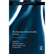 The Practice of Sustainable Tourism: Resolving the Paradox by Hughes; Michael, 9780415749398