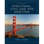 Structural, Civil and Pipe Drafting by Goetsch, David L., 9781133949398