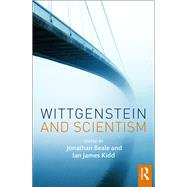 Wittgenstein and Scientism by Beale; Jonathan, 9781138829398