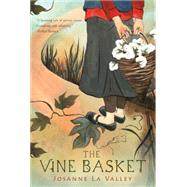 The Vine Basket by La Valley, Josanne, 9780544439399