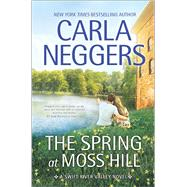 The Spring at Moss Hill by Neggers, Carla, 9780778319399