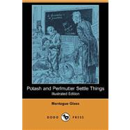 Potash and Perlmutter Settle Things by GLASS MONTAGUE, 9781406589399