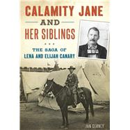 Calamity Jane and Her Siblings by Cerney, Jan, 9781467119399