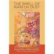 The Smell of Rain on Dust by PRECHTEL, MARTÍN, 9781583949399