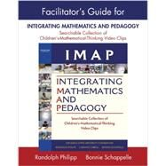 Facilitator's Guide for IMAP Integrating Mathematics and Pedagogy : Searchable Collection of Children's Mathematical Thinking Video Clips