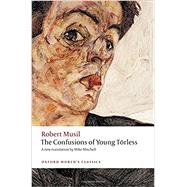 The Confusions of Young Törless by Musil, Robert; Mitchell, Mike; Robertson, Ritchie, 9780199669400