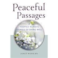 Peaceful Passages by Wehr, Janet, RN, 9780835609401