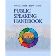 Public Speaking Handbook by Beebe, Steven A.; Beebe, Susan J., 9780205029402