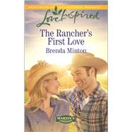 The Rancher's First Love by Minton, Brenda, 9780373719402