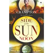 The Side of the Sun at Noon by Crampton, Hazel, 9781431409402
