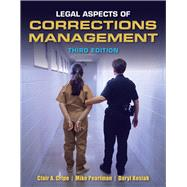Legal Aspects of Corrections Management by Cripe, Clair A.; Pearlman, Michael G.; Kosiak, Daryl, 9781449639402