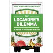 The Locavore's Dilemma: In Praise of the 10,000-mile Diet by Desrochers, Pierre; Shimizu, Hiroko; Hurst, Blake, 9781586489403