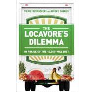 The Locavore's Dilemma by Desrochers, Pierre; Shimizu, Hiroko, 9781586489403