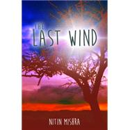 The Last Wind by Mishra, Nitin, 9781785549403