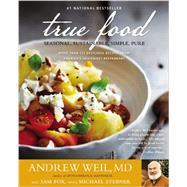 True Food by Weil, Andrew; Fox, Sam; Stebner, Michael, 9780316129404