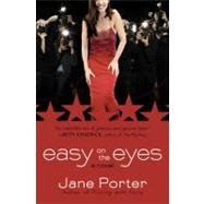 Easy on the Eyes by Porter, Jane, 9780446509404