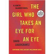 The Girl Who Takes an Eye for an Eye by LAGERCRANTZ, DAVID, 9780525499404