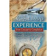 The Great Loop Experience-From Concept to Completion by Hospodar, George; Hospodar, Patricia, 9781601389404