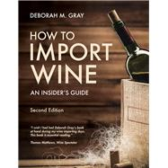 How to Import Wine by Gray, Deborah M., 9781935879404