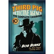 The Third Pig Detective Agency by Burke, Bob, 9780007479405