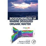 Biogeochemistry of Marine Dissolved Organic Matter by Hansell, Dennis A.; Carlson, Craig A., 9780124059405