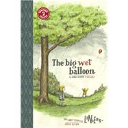 El globo grande y mojado / The Big Wet Balloon by Liniers, 9781935179405