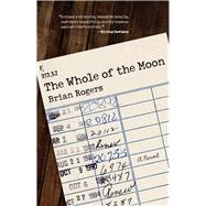The Whole of the Moon by Rogers, Brian, 9781943859405