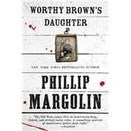 Worthy Brown's Daughter by Margolin, Phillip, 9780062369406
