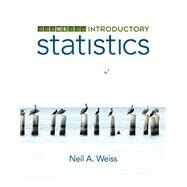 Introductory Statistics Plus MyStatLab with Pearson eText -- Access Card Package by Weiss, Neil A., 9780321989406