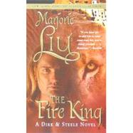 The Fire King by Liu, Marjorie M., 9780843959406