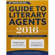 Guide to Literary Agents 2016 by Sambuchino, Chuck, 9781599639406