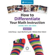 How to Differentiate Your Math Instruction, Grades K-5 Multimedia Resource Lessons, Ideas, and Videos with Common Core Support, Grades K?5 by Dacey, Linda; Bamford- Lynch, Jayne; Eston Salemi, Rebeka, 9781935099406
