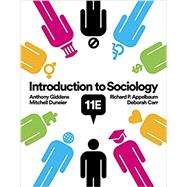 Introduction to Sociology by Giddens, Anthony; Duneier, Mitchell; Appelbaum, Richard P.; Carr, Deborah, 9780393639407
