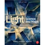 Light Science & Magic: An Introduction to Photographic Lighting by Hunter; Fil, 9780415719407