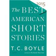 The Best American Short Stories 2015 by Boyle, T. Coraghessan; Pitlor, Heidi (CON), 9780547939407