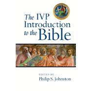 The IVP Introduction to the Bible by Johnston, Philip S., 9780830839407