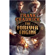 The Forever Engine by Chadwick, Frank, 9781451639407