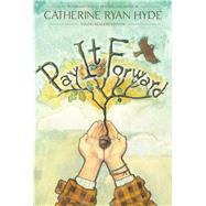 Pay It Forward Young Readers Edition by Hyde, Catherine Ryan, 9781481409407