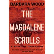 The Magdalene Scrolls by Wood, Barbara, 9781681629407