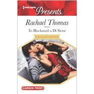 To Blackmail a Di Sione by Thomas, Rachael, 9780373139408