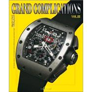 Grand Complications Volume III by TOURBILLON INTERNATIONAL, 9780847829408