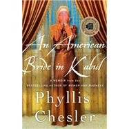 An American Bride in Kabul A Memoir by Chesler, Phyllis, 9781137279408